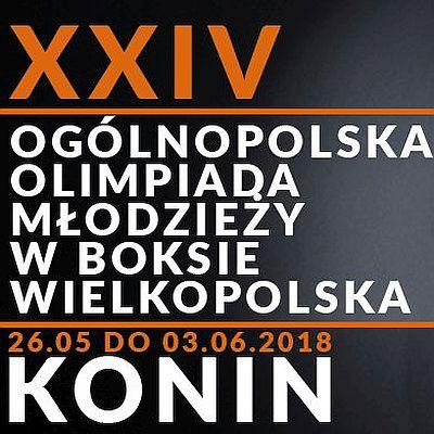 XXIV Ogólnopolska Olimpiada Młodzieży w Boksie 26.05-03.06.2018 Konin